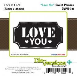 Универсален шаблон за изрязване и релеф - Die Versions - Sweet Phrases - Love You